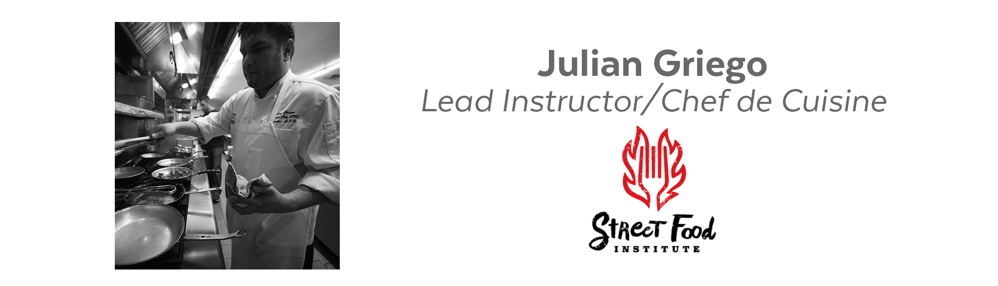 Julian Griego, Lead Instructor and Chef de Cuisine